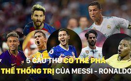 Neymar và những ngôi sao sẽ phá vỡ sự thống trị của Messi - Ronaldo