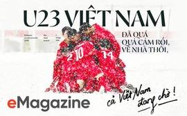 Đã quá quả cảm rồi, về nhà thôi, cả Việt Nam đang chờ!
